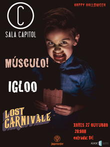 Igloo + Músculo! + Lost Carnivale