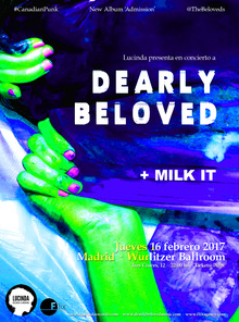 DEARLY BELOVED + MILK IT EN MADRID